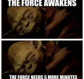 5 More Minutes The Force Needs