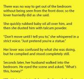 Wife Hides Her Lover With This Brilliant Trick. Her Husband's Reply Makes Me Double Over Laughing.