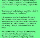 This Young Man Couldn't Help But Notice His Grandpa Staring At His Hands. But Never Knew His Grandpa Would Say This Next.