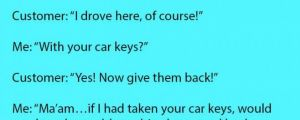 This Customer Started Berating Her For Stealing Her Car Keys. But The Reality Is Hilarious.