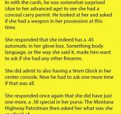 This Is Why A Cop Should Not Ask An Old Woman Why She Carries A Weapon.
