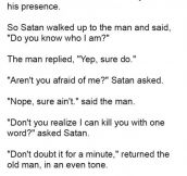 Old Man Didn't Even Flinch When The Devil Appeared Before Him. The Reason Why Is Priceless.