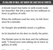 Milkman Is Shocked When This Blonde Asked For 25 Gallons Of Milk. But When She Said This He Fainted.