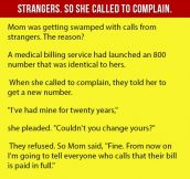 Mom Was Getting Swamped With Calls From Strangers. So She Called To Complain.