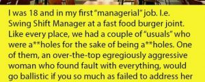 Newly Hired Manager Deals With The Worst Customer Ever. This Is Just Perfect.