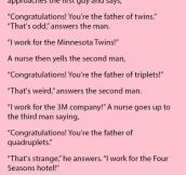 A Nurse Was Telling Fathers About Their New Babies. When It Was The Turn Of The Last One…. HOLY COW!