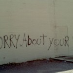 Most honest graffiti i have ever seen....