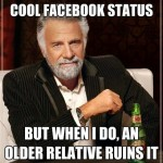 I don't always have a cool Facebook status
