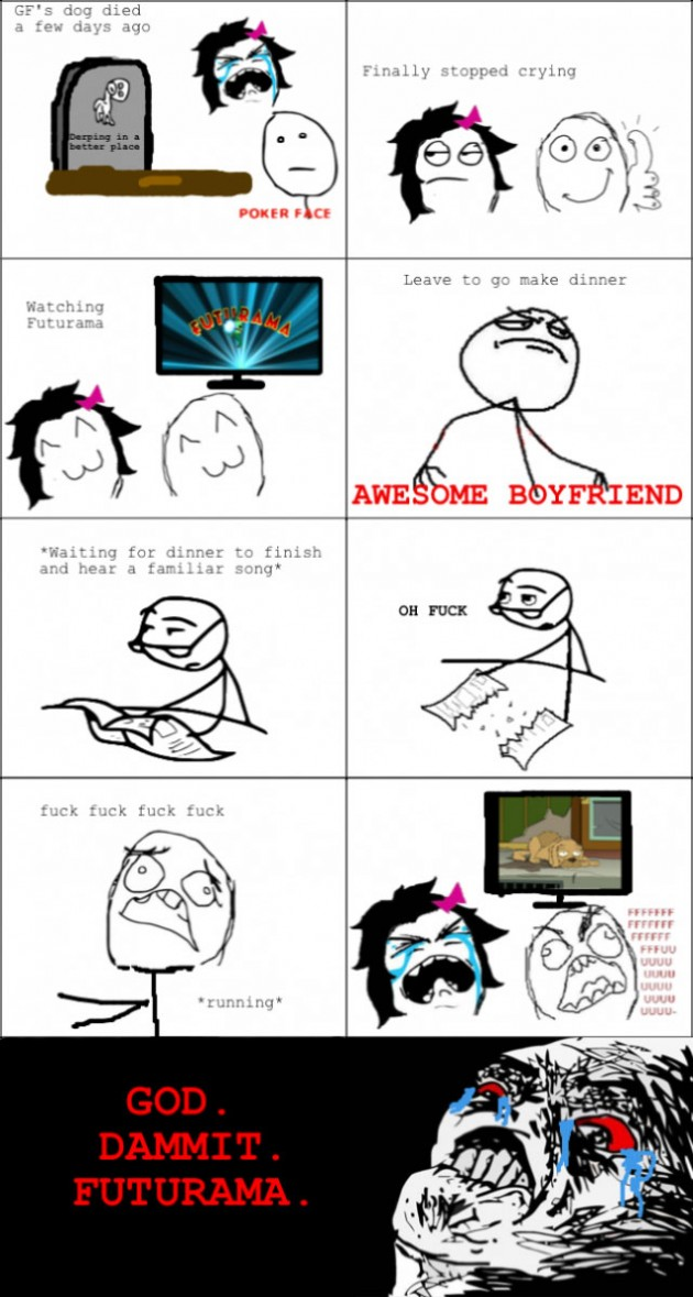 Girlfriends dog died 630x1179 33 Absolutely Hilarious Girlfriend Rage Comics Of All Time