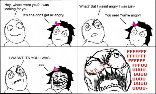 Not Really Angry 630x382 33 Absolutely Hilarious Girlfriend Rage Comics Of All Time