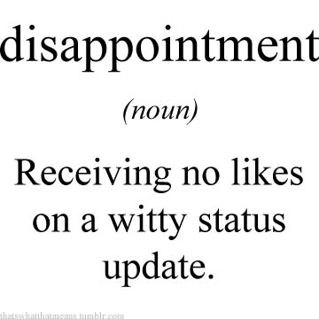 Disappointment 25 Hilarious Real Life Definitions of Common Words and Phrases 