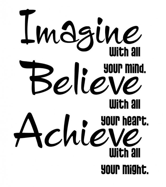Imagine believe achieve 630x713 A Little Inspiration Goes a Long Way, Pick Some =)