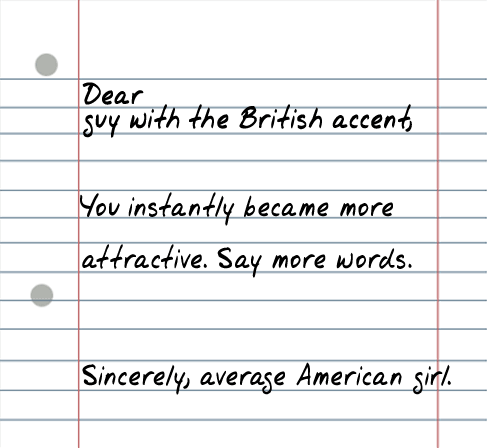 dear british guy 25 Random Sarcastic Funny Short Letters
