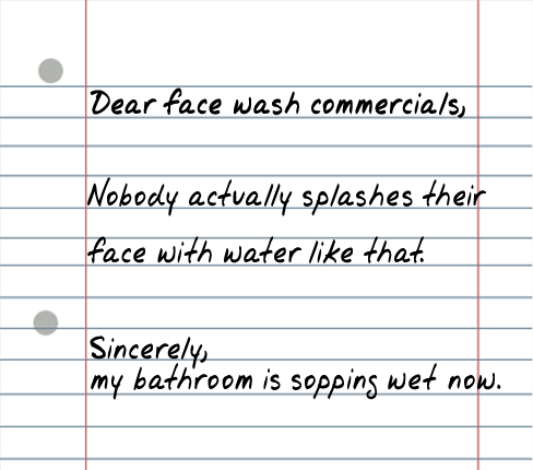 dear face wash commercials 25 Random Sarcastic Funny Short Letters