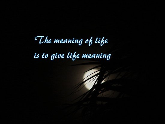 meaning of life A Little Inspiration Goes a Long Way, Pick Some =)