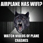 Airplane has wifi - Insanity wolf