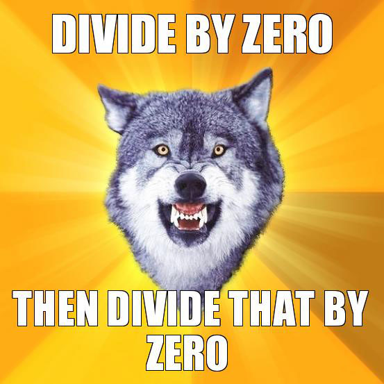 Divide by zero Courage wolf Return of the Wolfpack: Top 15 Courage and Insanity Wolf Memes