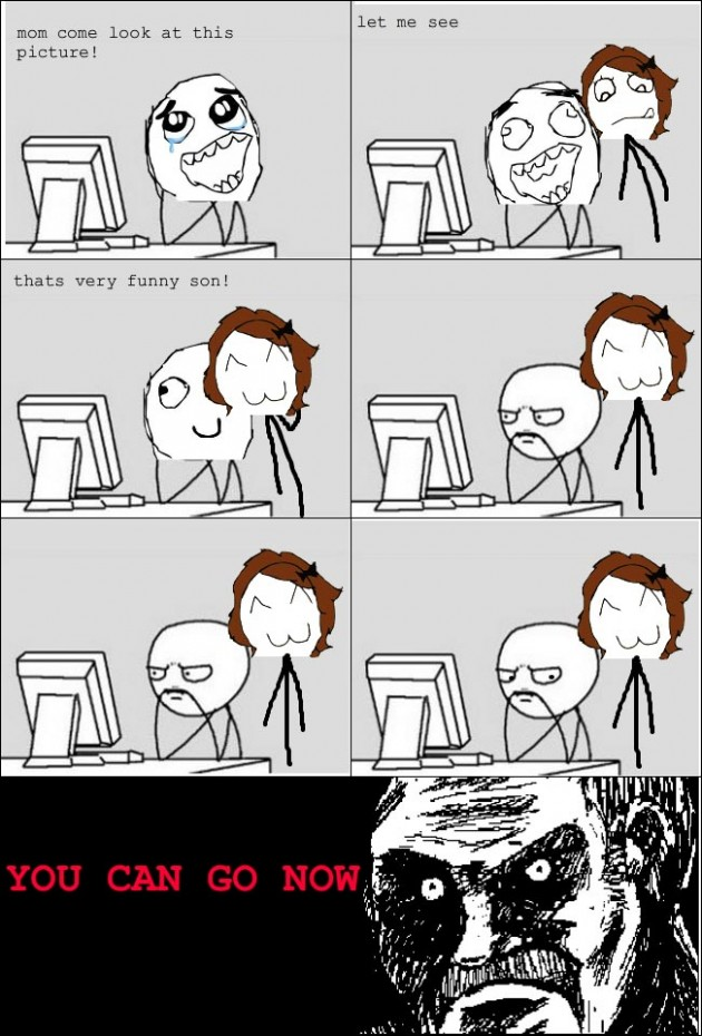 You can go mom 630x930 40 Hilarious Parents Related Rage Comics that Will Make You LOL