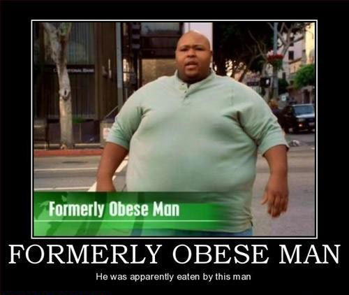 obese man Your Required Dosage of Demotivation   21 Hilarious Posters