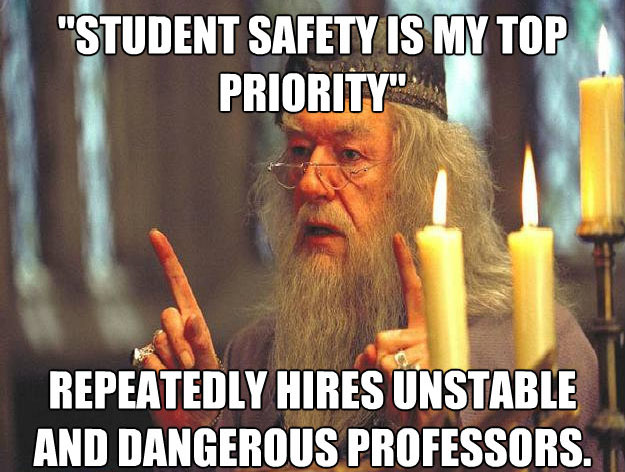 student safety is my top priority Scumbag Dumbledore: Hilarious Dumbledore Memes That Make His Douchery Shine