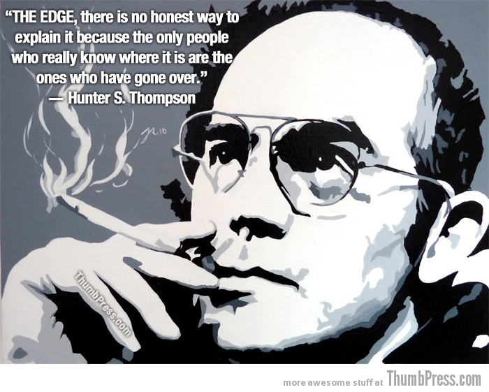 Hunter S Thompson