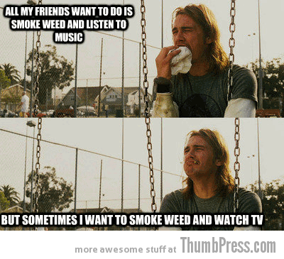 Listen to music Rich Stoner Dilemmas: First World Stoner Problems (11 Hilarious Memes)