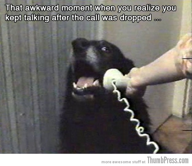 Awkward phone call 15 Absolutely Awkward Moments That You Can Relate To