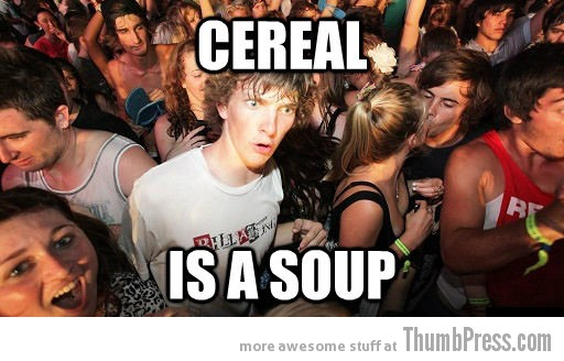 Cereal Sudden Clarity Clarence   The Awkward Moment When You Realize That You Knew it All The Time