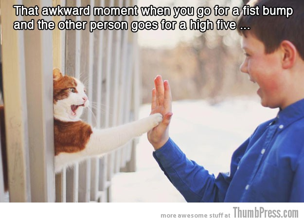 High five 15 Absolutely Awkward Moments That You Can Relate To