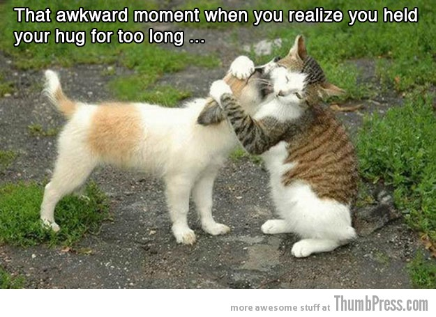 Hug for too long 15 Absolutely Awkward Moments That You Can Relate To
