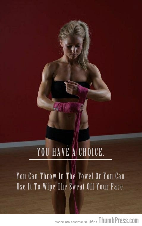 You have a choice Moving Motivation: 15 Inspirational Pictorial Quotes to Help You Start Exercising