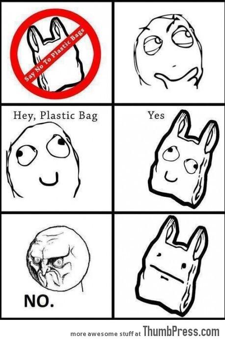 Hey Plastic Bag!!