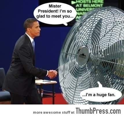 Really is a big fan