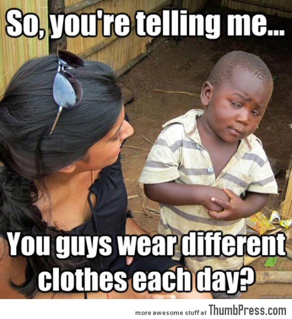 Skeptical Third World Kid Meme - 23