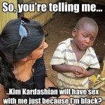 Skeptical Third World Kid Meme - 25