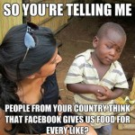 Skeptical Third World Kid Meme - 40
