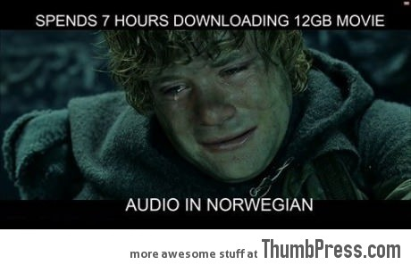  Spends 7 hours downloading 12GB movie...