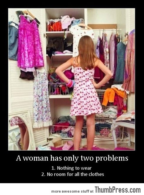 A woman has only two problems…