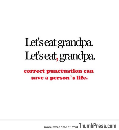 Correct punctuation can save a person's life