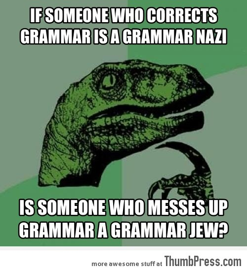 Grammar Nazi Logic