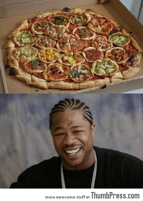 I heard you like pizzas..