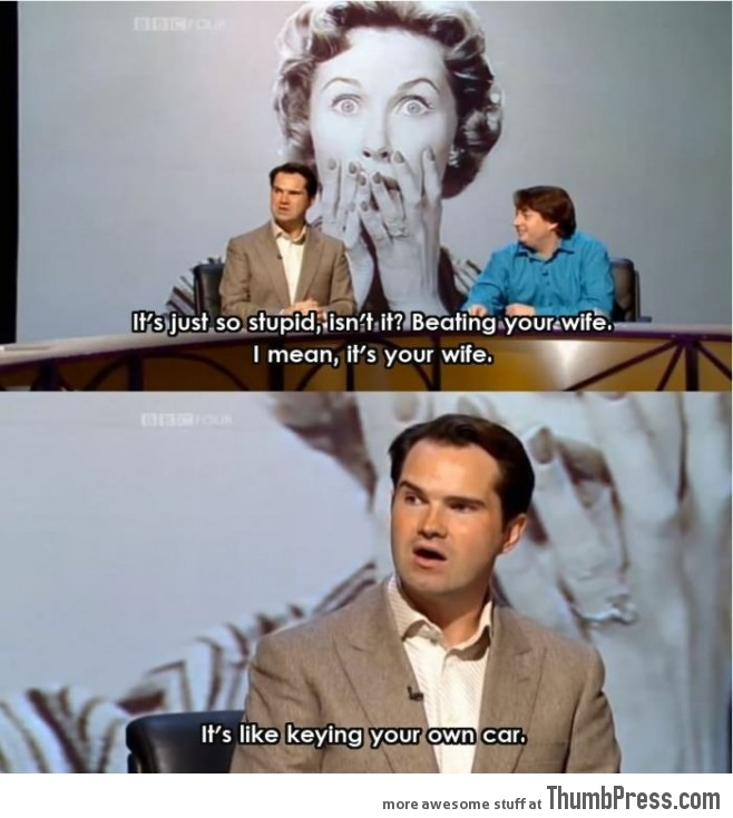 Jimmy Carr on wife beating.