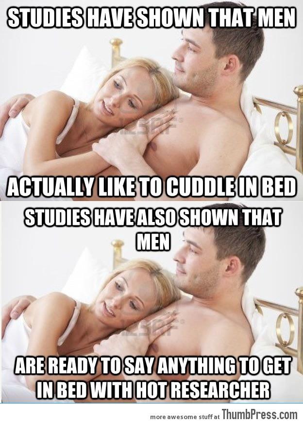 Studies have shown that men...