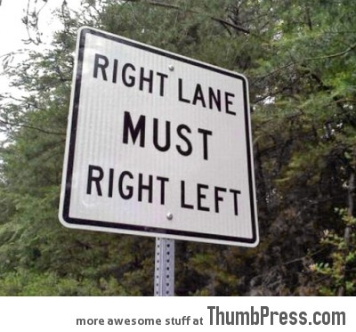 Go home, sign. You're drunk