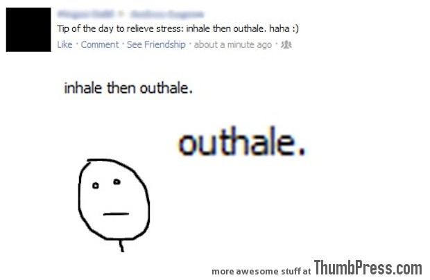 Inhale then outhale