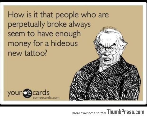 Enough money for tattoos