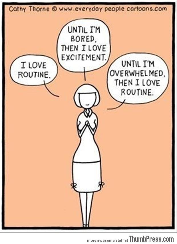 I love routine