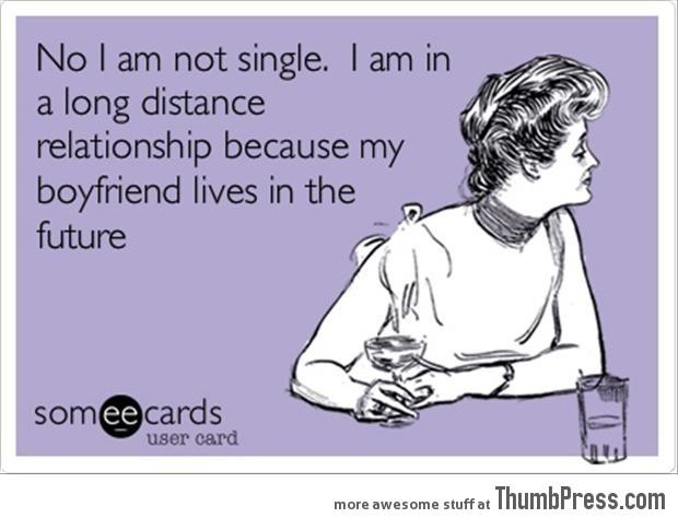 No I am not single