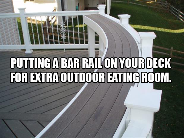 Putting a bar rail on the deck for extra table top seating area thats out of the way handy and a good use of space