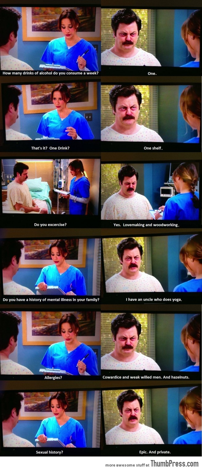 Ron Swanson goes to the hospital...